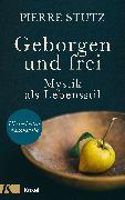 Cover-Bild zu Stutz, Pierre: Geborgen und frei (eBook)