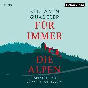 Cover-Bild zu Für immer die Alpen (Audio Download) von Quaderer, Benjamin