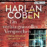 Cover-Bild zu Ein verhängnisvolles Versprechen - Myron Bolitar ermittelt (Audio Download) von Coben, Harlan