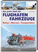 Cover-Bild zu Das grosse Buch der Flughafen Fahrzeuge