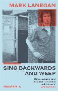 Cover-Bild zu Lanegan, Mark: Sing Backwards and Weep