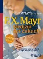 Cover-Bild zu F.X. Mayr - Medizin der Zukunft