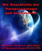 Cover-Bild zu Die Geschichte der Parapsychologie und der Esoterik