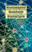Cover-Bild zu Wissensmanagement, Wissenstransfer und Wissensnetzwerke