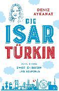 Cover-Bild zu Die Isartürkin (eBook) von Aykanat, Deniz