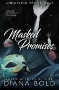 Cover-Bild zu Masked Promises (Unmasking Prometheus, #2) (eBook) von Bold, Diana