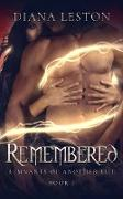Cover-Bild zu Remembered (Remnants Of Another Life, #1) (eBook) von Leston, Diana