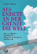 Cover-Bild zu Lahann, Birgit: Als endete an der Grenze die Welt