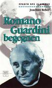 Cover-Bild zu Romano Guardini begegnen
