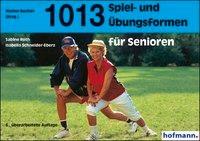 Cover-Bild zu 1013 Spiel- und Übungsformen für Senioren