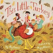 Cover-Bild zu Fronis, Aly: This Little Turkey