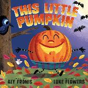 Cover-Bild zu Fronis, Aly: This Little Pumpkin