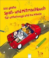 Cover-Bild zu Das große Spaß- und Mitmachbuch für unterwegs und zuhause
