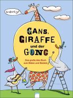 Cover-Bild zu Gans, Giraffe und der Gong