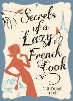 Cover-Bild zu Secrets Of A Lazy French Cook