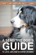 Cover-Bild zu Sensitive Dog's Guide to Love, Life and Counter Cruising