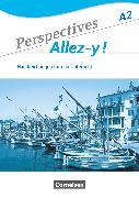 Cover-Bild zu Perspectives - Allez-y !, A2, Handreichungen für den Unterricht mit Kopiervorlagen von Robein, Gabrielle