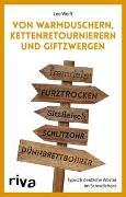 Cover-Bild zu Wolff, Leo: Von Warmduschern, Kettenretournierern und Giftzwergen
