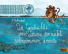 Cover-Bild zu Die Geschichte vom Löwen, der nicht schwimmen konnte von Baltscheit, Martin