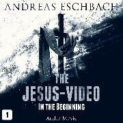 Cover-Bild zu Eschbach, Andreas: The Jesus-Video, Episode 1: In the Beginning (Audio Movie) (Audio Download)