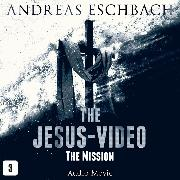 Cover-Bild zu Eschbach, Andreas: The Jesus-Video, Episode 3: The Mission (Audio Movie) (Audio Download)