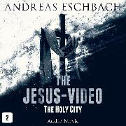 Cover-Bild zu Eschbach, Andreas: The Jesus-Video, Episode 2: The Holy City (Audio Movie) (Audio Download)