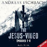 Cover-Bild zu Eschbach, Andreas: The Jesus-Video Collection, Episodes 01-04 (Audio Movie) (Audio Download)