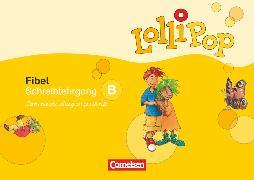 Cover-Bild zu Lollipop Fibel, Ausgabe 2007, Schreiblehrgang B in Lateinischer Ausgangsschrift von Löbler, Heidemarie