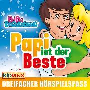 Cover-Bild zu Bibi Blocksberg - Papi ist der Beste (Kann Papi hexen / Papis Geburtstag / Der Familienausflug) (Audio Download) von Weigand, Klaus-P.