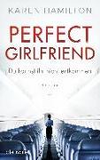 Cover-Bild zu Perfect Girlfriend - Du kannst ihr nicht entkommen von Hamilton, Karen