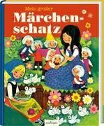 Cover-Bild zu Mein großer Märchenschatz von Brüder Grimm