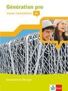 Cover-Bild zu Génération pro - niveau intermédiaire B1. Grammatische Übungen 2. Lernjahr