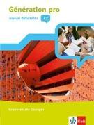 Cover-Bild zu Génération pro - niveau débutants A2. Grammatische Übungen 1. Lernjahr