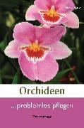 Cover-Bild zu Orchideen problemlos pflegen