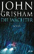Cover-Bild zu Die Wächter (eBook) von Grisham, John