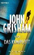 Cover-Bild zu Das Komplott von Grisham, John