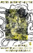 Cover-Bild zu Der Krake, das Meer und die tiefen Ursprünge des Bewusstseins (eBook) von Godfrey-Smith, Peter