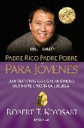 Cover-Bild zu Kiyosaki, Robert T.: Padre rico padre pobre para jóvenes / Rich Dad Poor Dad for Teens