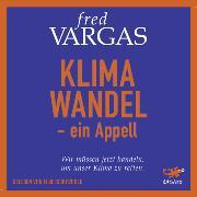 Cover-Bild zu Vargas, Fred: Klimawandel - ein Appell (Audio Download)