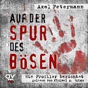 Cover-Bild zu Petermann, Axel: Auf der Spur des Bösen (Audio Download)