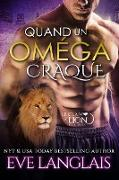 Cover-Bild zu Quand Un Oméga Craque (Le Clan du Lion, #3) (eBook)