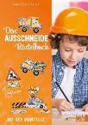 Cover-Bild zu Das Ausschneide-Bastelbuch: Auf der Baustelle von Küssner-Neubert, Andrea