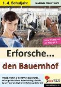 Cover-Bild zu Erforsche ... den Bauernhof (eBook) von Rosenwald, Gabriela