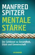 Cover-Bild zu Spitzer, Manfred: Mentale Stärke
