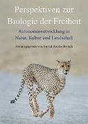 Cover-Bild zu Rosslenbroich, Bernd (Hrsg.): Perspektiven zur Biologie der Freiheit