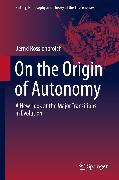 Cover-Bild zu Rosslenbroich, Bernd: On the Origin of Autonomy (eBook)