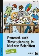 Cover-Bild zu Prozent- und Zinsrechnung in kleinen Schritten von Gellner, Lars