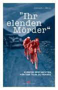 Cover-Bild zu Ihr elenden Mörder von Löhle, Jürgen