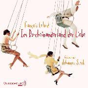 Cover-Bild zu Im Durcheinanderland der Liebe (Audio Download) von Lelord, François