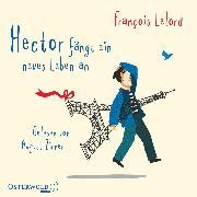Cover-Bild zu Hector fängt ein neues Leben an (Audio Download) von Lelord, François